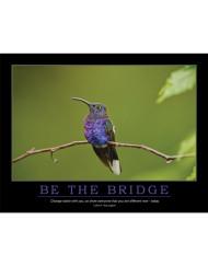 Be the Bridge Poster - Hummingbird